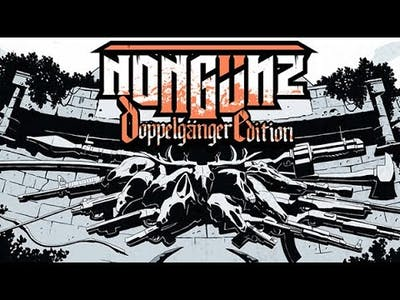 Nongunz Doppelganger Edition Gameplay No Commentary