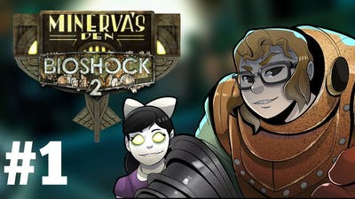 BioShock 2 Remastered Minerva's Den DLC Playthrough #1