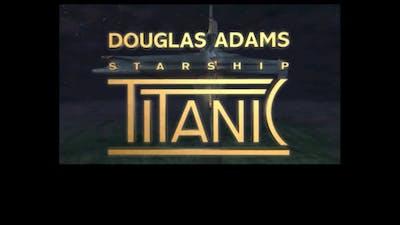 Starship Titanic (Part 1)