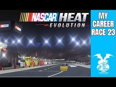 WE WINNING TODAY BABAYYYY!!   Nascar Heat Evolution My Career Race 23