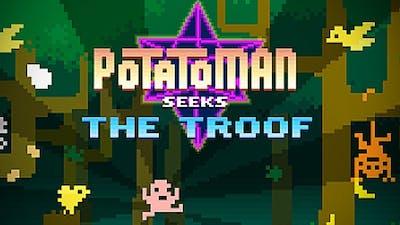 Potatoman Seeks the Troof, full game