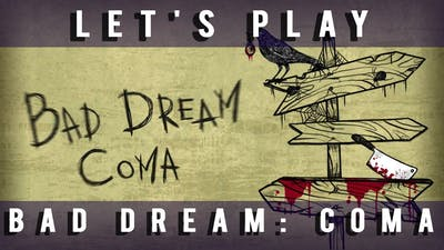 Bad Dream: Coma - Let's Play