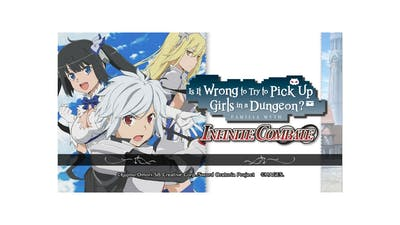 Is It Wrong to Try to Pick Up Girls in a Dungeon? Infinite Combate