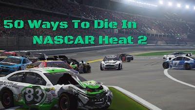 50 Ways To Die In NASCAR Heat 2