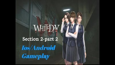 White Day: A Labyrinth Named School (Section 2-Part 2) Android Gameplay KKJ