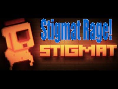 Stigmat Rage!