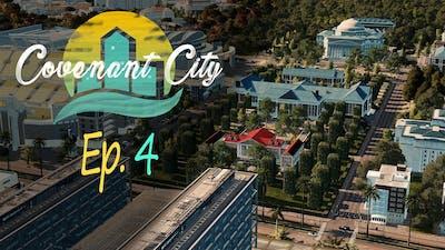 [Ep. 4] A Prestigious University (not-so-detailed yet) | Cities Skylines: Covenant City