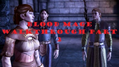 Blood Mage Part 2 - Jowan's Plan