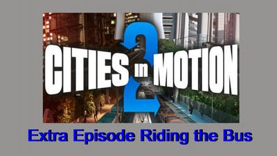 Cities in Motion 2 Extra Episode - Riding the Bus