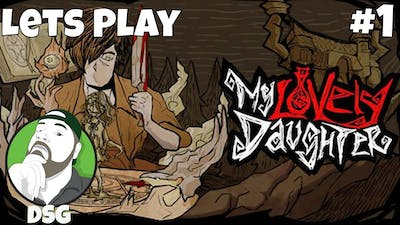 Lets Play  - My Lovely Daughter  - Part 1