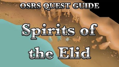 OSRS: Spirits of the Elid Quest Guide - RuneScape