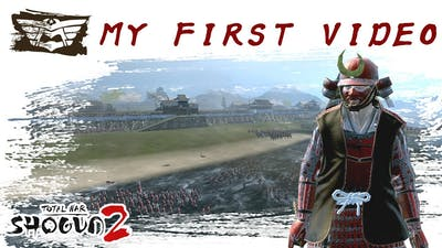 My First Video : Total War Shogun 2 -[ CHINEMATIC GAME ]