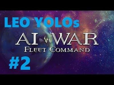 LEO YOLOs AI War: Fleet Command - Part 2 - The ropes