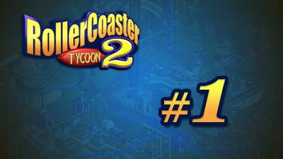 Roller Coaster Tycoon 2 // Let's Play - Episode #1
