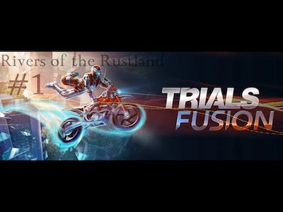 Trials Fusion DLC Rivers of the Rustlands Gameplay #1