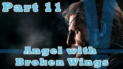 MGS V: The Phantom Pain | Angel with Broken Wings