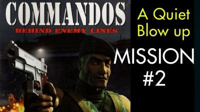 Commandos: Behind Enemy Lines | Gameplay | No Commentary | Mission 2 - A Quiet Blow up
