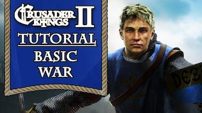 Crusader Kings 2 Tutorial Series - Basic War