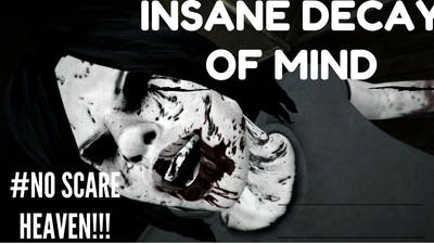 #NOSCAREHEAVEN!!!-INSANE DECAY OF MIND