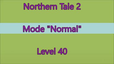 Northern Tale 2 Level 40