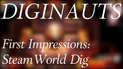 First Impressions: SteamWorld Dig 2