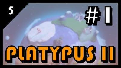 BACK AGAIN! Platypus II - Level 1