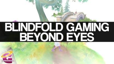 Beyond Eyes - Blindfold Gaming
