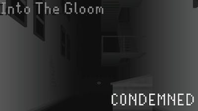 Into The Gloom |Ending #1| CONDEMNED