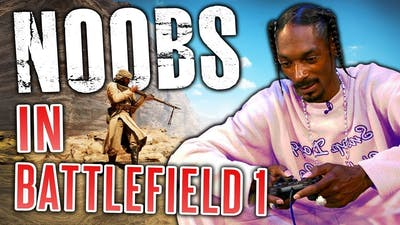 THINGS NOOBS DO - Battlefield 1
