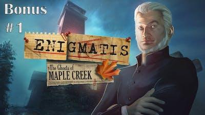 Enigmatis - The Ghosts of Maple Creek - Bonus 1