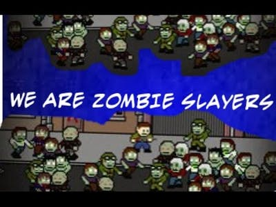 Let's Play Dead Pixels! We are Zombie Slayers