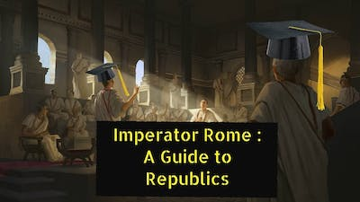 Imperator Rome : A Guide to Republics