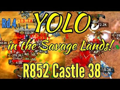 """War and Order """"YOLO in the Savage Lands, R852 castle 38"""""""