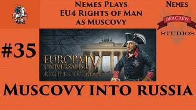 Muscovy Into Russia - EU4 Rights of Man Episode 35 [Europa Universalis IV]