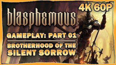 Blasphemous Gameplay Walkthrough - 01: Brotherhood of the Silent Sorrow [4K 60p]