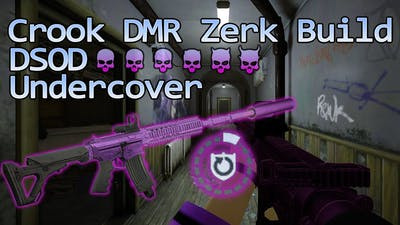 Payday 2 - Crook DMR Zerk Build (Undercover DSOD [No Downs])