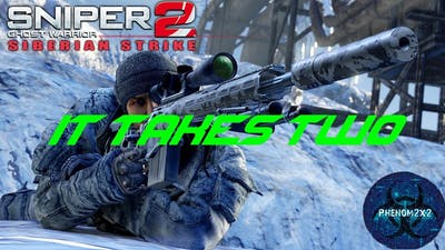 Sniper Ghost Warrior 2 - Siberian Strike - It Takes Two