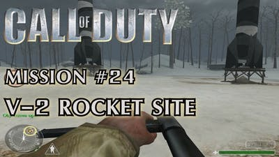 Call of Duty - Mission #24 - V-2 Rocket Site (British Campaign)