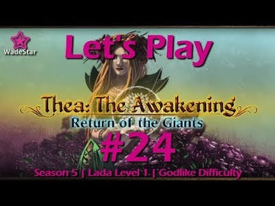 Thea: The Awakening Let's Play 24 | Lada I | A Very Bad Night