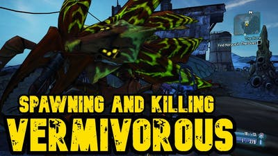 How To Spawn Vermivorous The Invincible - Borderlands 2 - Solo