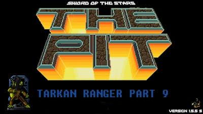 Sword of the Stars: The Pit - Tarkan Ranger Part 9