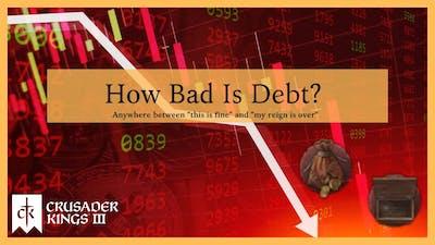 How Bad is Debt In Crusader Kings 3?