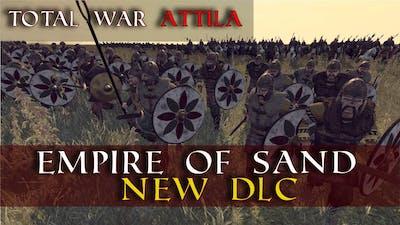 Empires Of Sand DLC Update/Rant/Crap Video | Total War Attila