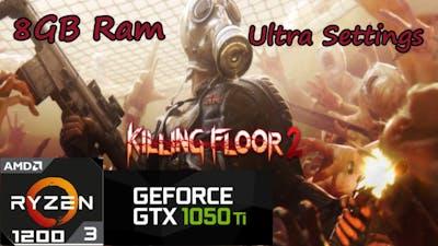 Killing Floor 2 Tested On Ryzen 3 1200 + GTX 1050ti, 8GBx1 Ram, ULTRA Settings 60+FPS.