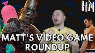 Matt's Video Game Roundup #1 - Blasphemous - Genital Jousting - Yakuza Kiwami | Hidden Machine