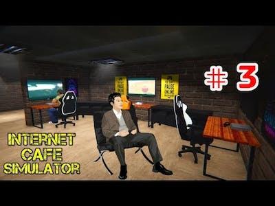 Buying Computer and Gaming Machine | Internet Cafe Simulator | Episode # 3
