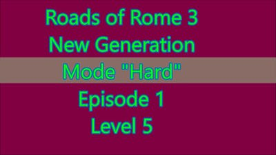 Roads of Rome: New Generation 3 Level 1-5 (Episode 1 Level 5)