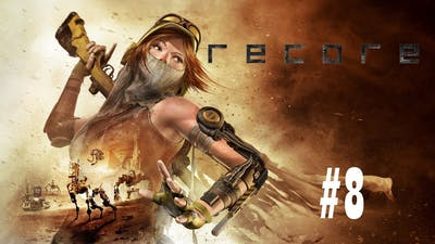 ReCore Definitive Edition   Shut It Down   Gameplay Playthrough #8   1080p