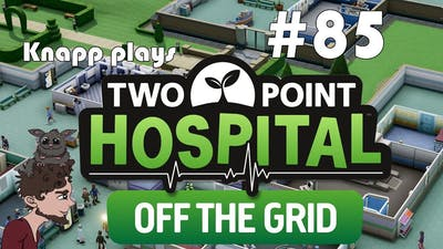 Two Point Hospital #85 - Off the Grid DLC - Old Newpoint Part 6