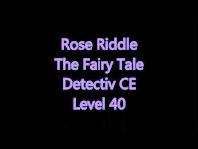 Rose Riddle - The Fairy Tale Detectiv CE Level 40